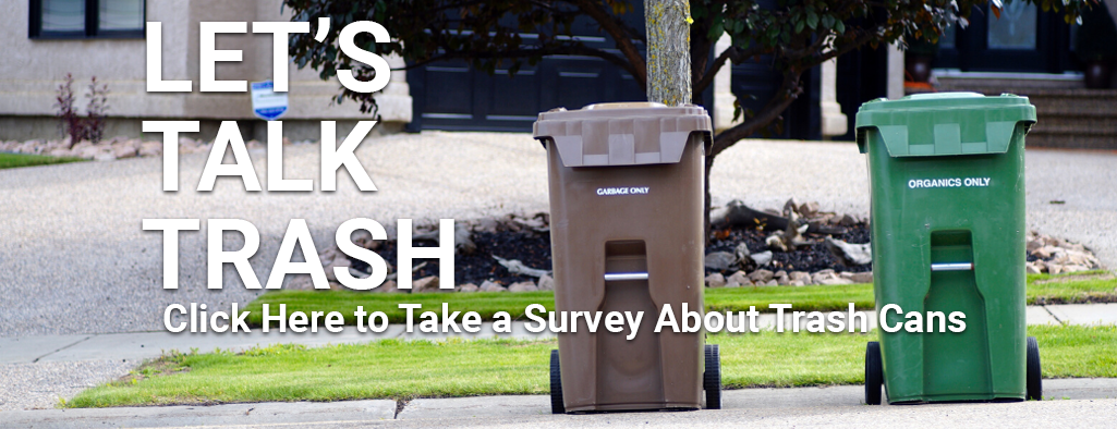 Click Here to take the trash can survey