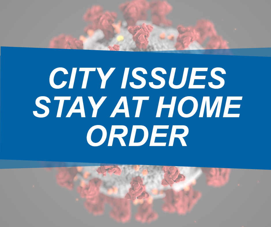City Issues Stay at Home Order