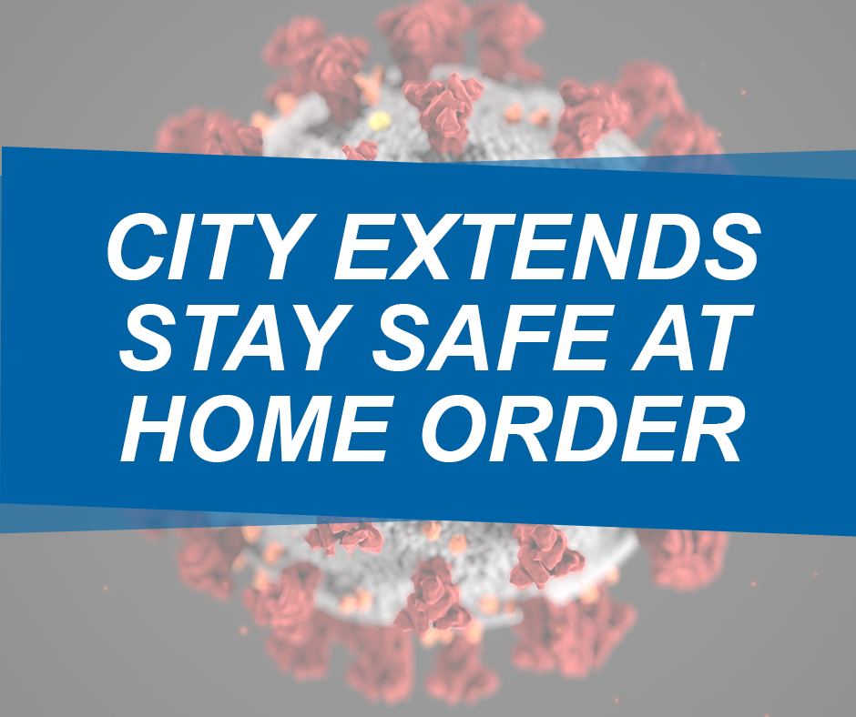 Click here to Read City Extends Stay Safe at Home FB Post