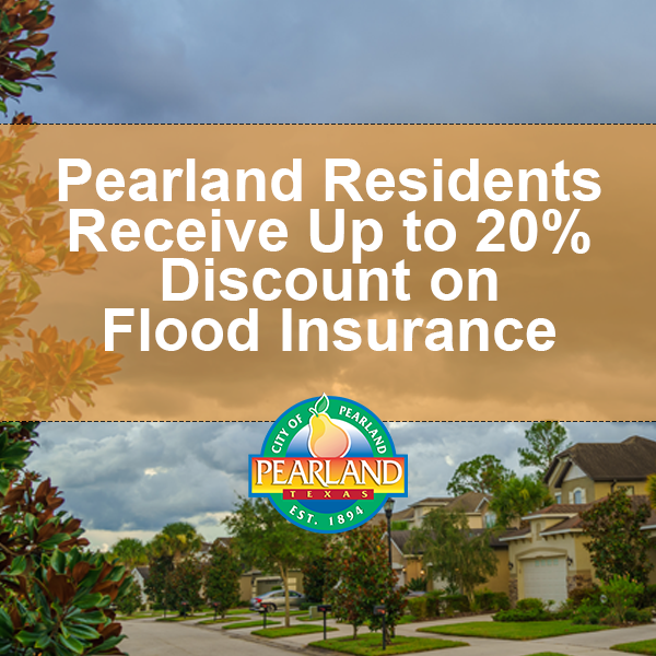 Pearland Residents Receive Up to 20% Discount on Flood Insurance